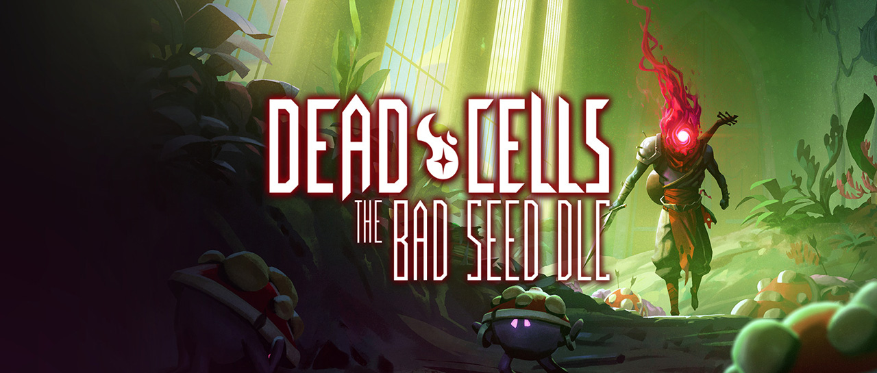 Dead Cells, DLC The Bad Seed (Motion Twin, 2017, Motion Twin)