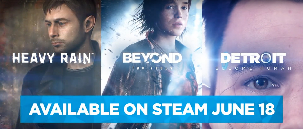 Heavy Rain, Beyond : Two-Souls, Detroit : Become Human - Steam release