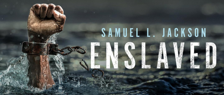 Enslaved - Samuel L. Jackson